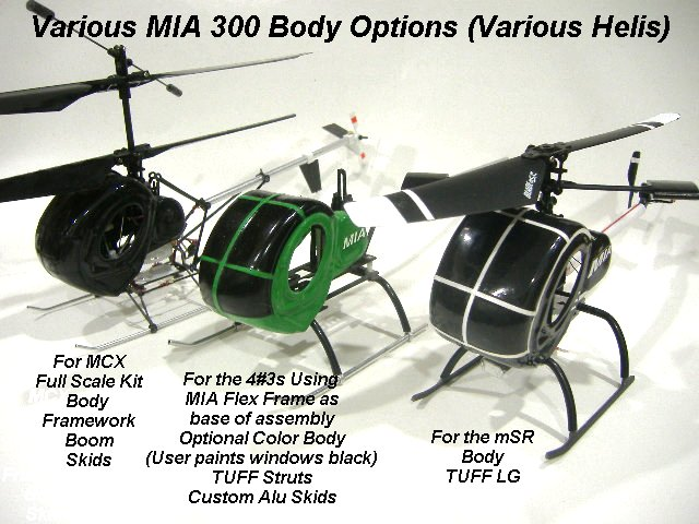 A s&le of similar size helicopters with the MIA S300 canopy with various MIA LG kits. & Blade MSR